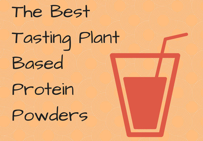 The Best Tasting Plant Based Protein Powders