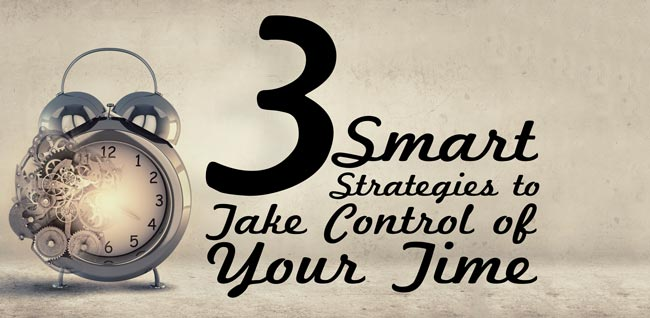 3-smart-strategies-to-take-control-of-your-time