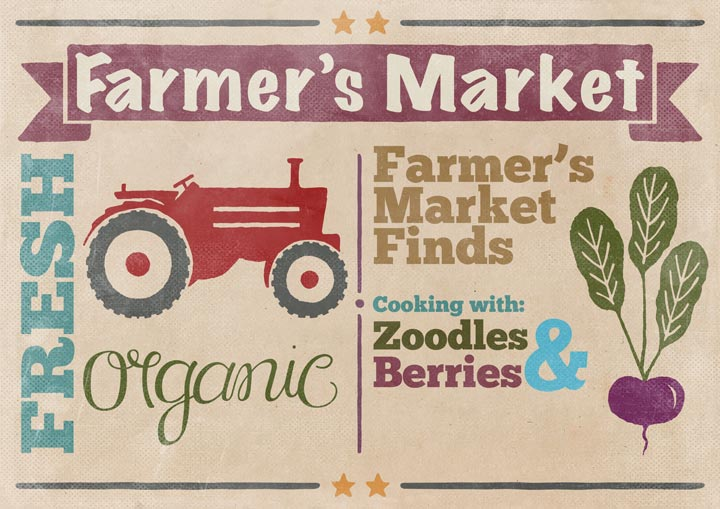 Farmers-Market-Finds-for-June--Zoodles-and-Berries