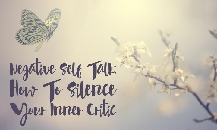 Negative Self Talk: How To Silence Your Inner Critic