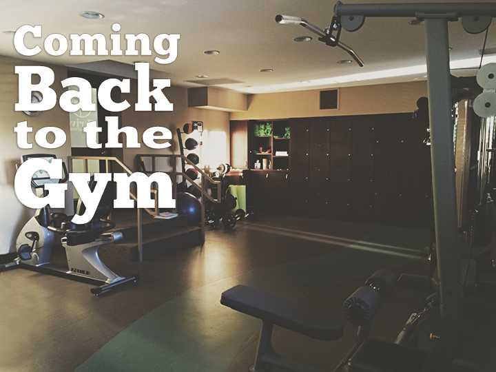 Coming Back To The Gym: Your Brain and Body Plan