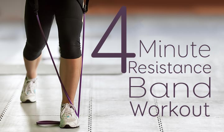 Do Anywhere 4-Minute Resistance Band Workout