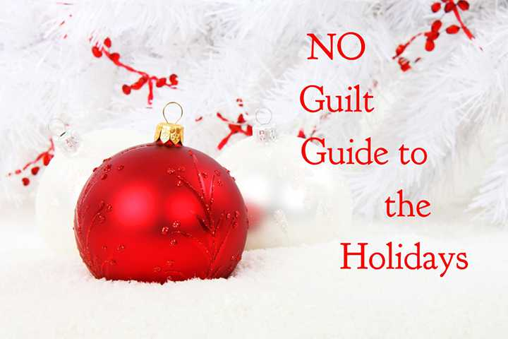 no guilt guide to the holidays