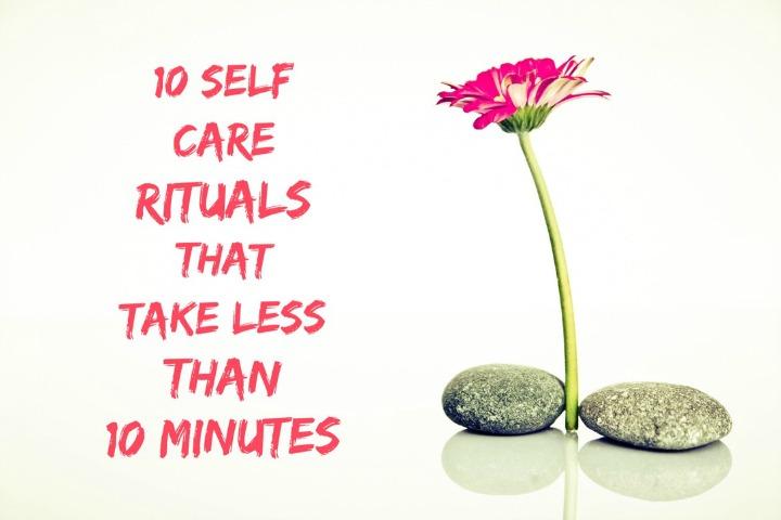 10 Self Care Rituals