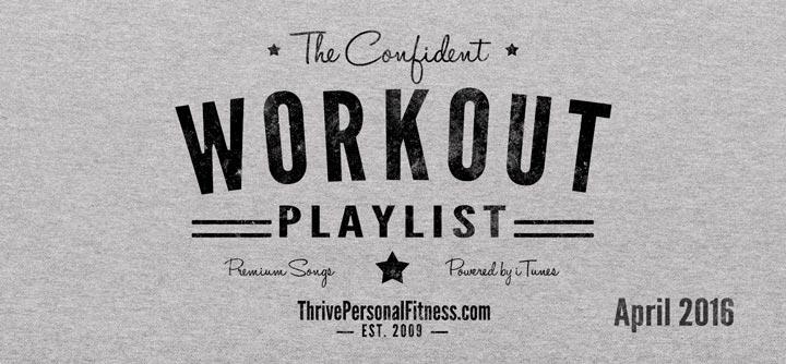 The CONFIDENT Workout Playlist
