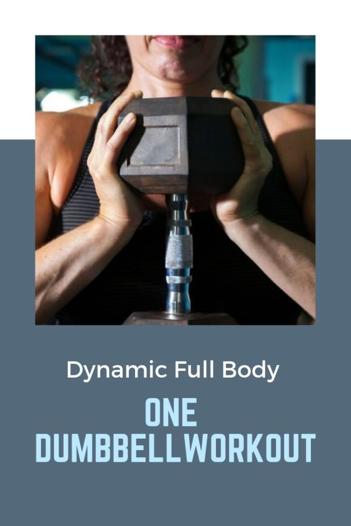 How To Get A Dynamic Full Body Workout With One Dumbbell