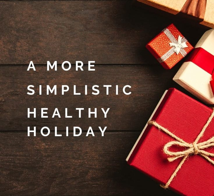 The 10 Guiding Principles to a More Simplistic Healthy Holiday