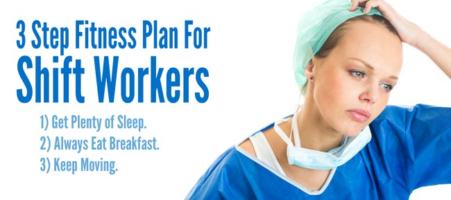 The 3 Step Fitness Plan for Shift Workers