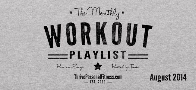 Monthly Workout Playlist August 2014